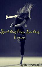 Sport Dans L'âme, Lui Dans Le Coeur. by laurinema07