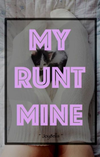 My Runt, Mine (BoyxBoy)