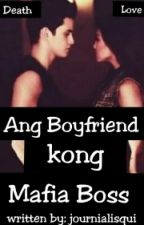 Ang Boyfriend Kong Mafia Boss #Wattys2016 by journialisqui