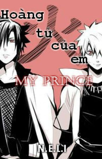 <Longfic>«SasuNaru» Hoàng Tử Của Em