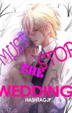 Must Stop The Wedding by HashTagJF