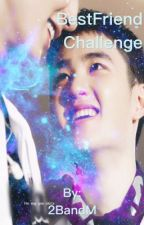 Besfriend Challenge by 2BandM