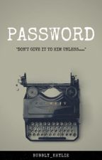 Password [COMPLETED] by Bubbly_Khylie
