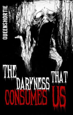 The Darkness That Consumes Us by GerwinOgot