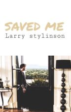 SAVED ME - Larry Stylinson by sweetielarries
