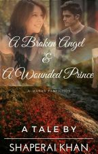 A BROKEN ANGEL AND A WOUNDED PRINCE by shaperai22