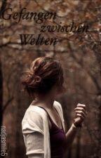Gefangen zwischen Welten by Nadjasmile5
