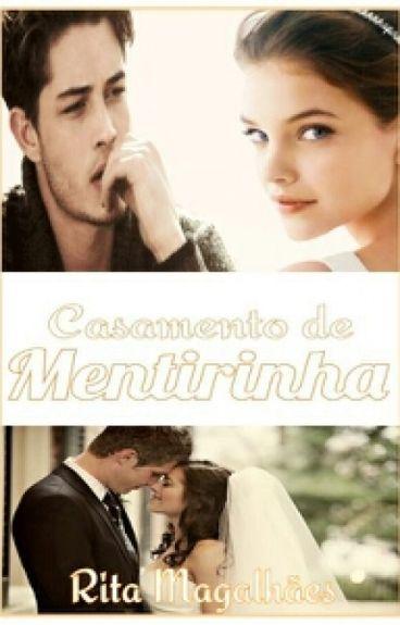 Casamento de Mentirinha #Wattys2016