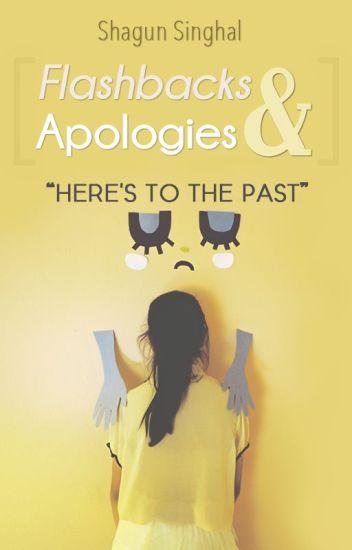 Flashbacks and Apologies