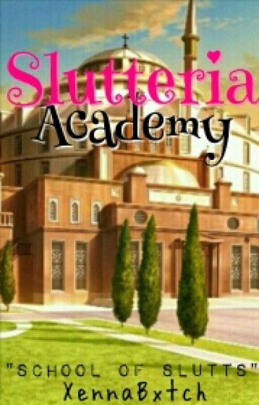 Slutteria Academy
