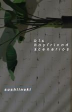 What If...? (BTS Boyfriend Scenarios) by sushiineki