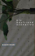 What If...? (BTS Boyfriend Scenarios) by sushiineki