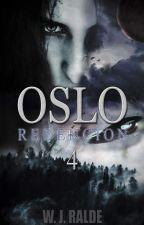 4. Crónicas de OSLO : Redención by WJRalde