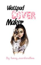 Wattpad Cover Maker [CLOSED FOR A WHILE] by honey_marshmallow