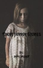 Short horrors by disneyfreak77
