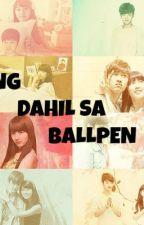 Dahil sa Ballpen (One Shot story) by cheng08