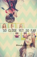SO CLOSE YET SO FAR ( JUNGKOOK AND YERI FANFIC COMPLETE ! ) by Hrmnyxxx