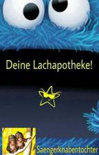 Deine Lachapotheke! by Saengerknabentochter