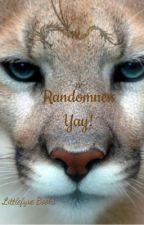 Randomness! Yay! by Sarebear02