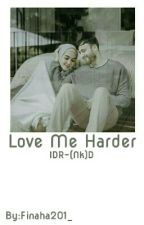 Love Me Harder by Finaha201_