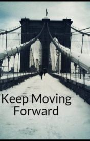 Keep Moving Forward by LonelyBlackFox