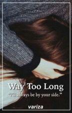 Way Too Long by jacksjag-r