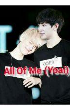 All Of Me (yaoi) by kimkaihunhan