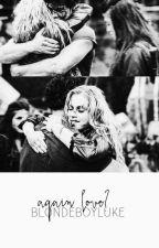 again love? ❣ luke hemmings [ON HOLD] by blondeboyluke
