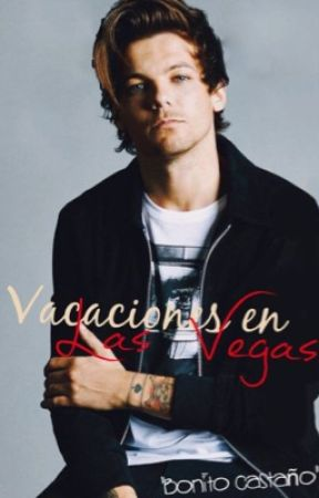 OS: Vacaciones en Las Vegas |Larry Stylinson| smu by birdaydreams