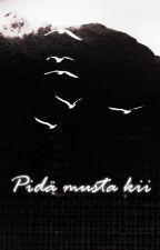 Pidä musta kii by octobergloom