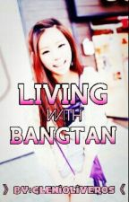 Living with BANGTAN || BTS fanfics by GleniOliveros