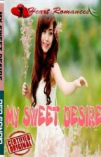 MY SWEET DESIRE BY: RED SONDIA by HeartRomances