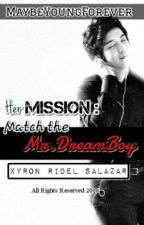 HER MISSION: Match The Mr.DreamBoy (GID & CWAKS) by MaybeYoungForever