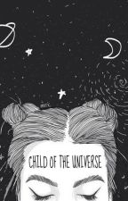 Child of The Universe by elocintaylor