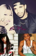 Be Mine a Drake & Nicki Minaj love story by TLCThaBae