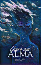 Quero Sua Alma by NicolasVY