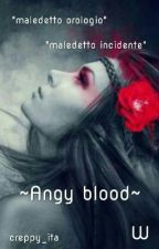 ~Angy Blood~ by Future_is_blood