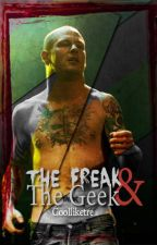 The Freak & The Geek || C.T. by coolliketre