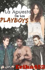 La Apuesta de los Playboys® by erika452