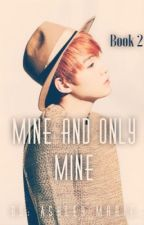 Mine and Only Mine (Book 2) {Suga X Reader} by ashleymarieluvsyou