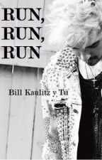 Run, Run, Run [Bill Kaulitz y Tú] (EDITANDO) by ImASweetDisaster