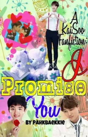 I Promise You - KAISOO FF ✔️ by ParkBaekkie