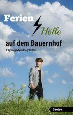 Ferien/ Hölle auf dem Bauernhof by FlyingMonkey1004