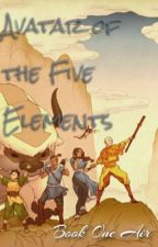 Avatar of the Five Elements | Reader Insert|Book 1 Air by _blankslate_