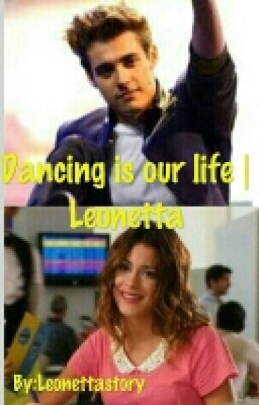 Dancing is our life | Leonetta