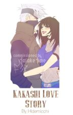 Kakashi Love Story (SEASON 2)  ✓ by Hidemii-