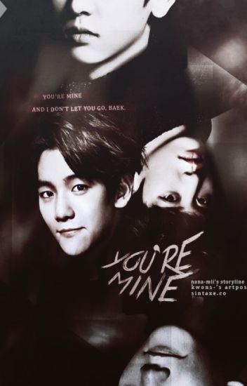You're Mine [Teil 1] ~ Love me Right [BaekYeol]