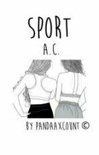 Sport ||A.C. by prxncxsslia