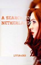 A Search for Netherlands  by livia4352