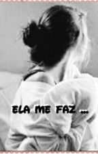 One Direction : Ela me faz... |H.S| by Le_styles_fics